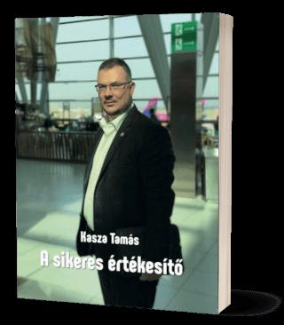 Kasza Tamás: A sikeres értékesítő!