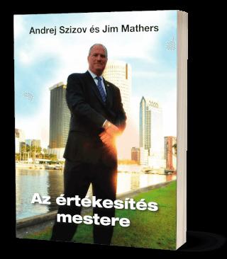 Andrej Szizov és Jim Mathers: Az értékesítés mestere
